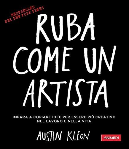 Book Cover: RUBA COME UN ARTISTA di Austin Kleon
